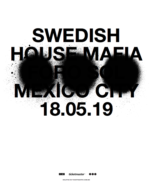 SWEDISH HOUSE MAFIA CONFIRM THEIR RETURN TO MEXICO MAY 18