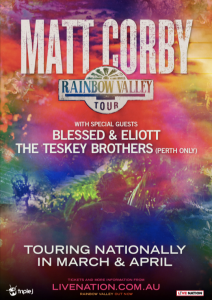 MATT CORBY today announces the special guests joining him for his Rainbow Valley Tour - ELIOTT, BLESSED and THE TESKEY BROTHERS (Perth only) starting next week. Melbourne-based singer-songwriter Eliott has already won fans around the globe with the emotive, honest song-writing on her 2018 debut EP Bold Enough. Spanning six tracks, including 'Over & Over' and 'Calling' the Bold Enough EP received rave reviews from the likes of Clash Music, Indie Shuffle, MTV and was supported by triple j. The release has firmly put the spotlight on the striking vocals of one of Australia's newest stars. Bridging the worlds of punk and hip-hop, Sydney based Artist Blessed is a guitar-wielding rapper, singer, and producer. Born Blessed Samuel Joe-Andah in Ghana, Blessed has been giving us one punchy track after the next since his debut single arrived in 2016, and engaged us with his #BLESSEDSUNDAYS, a sonic diary of music released weekly every Sunday for free on YouTube and Soundcloud. With a focus on introspection and the search for one's self and the balance within, all the songs follow a feeling and intuition while battling outside influence. Blessed joins the Rainbow Valley tour on all shows except Perth and Hobart. Appearing in Perth only, The Teskey Brothers are a rare musical gem. Honouring that old school Motown sound and working it into something of their very own, the band have received widespread acclaim for their gorgeous debut album Half Mile Harvest. A raw combination of soul and blues, the record has warmed the hearts of listeners everywhere with its melancholic, analogue tones. The 6-week tour takes in all capital cities but also visits regional areas including Rockhampton, Townsville, Cairns, Canberra, Gold Coast, Geelong, and Hobart. Matt and his band will play songs from the new album Rainbow Valley to Australian audiences for the first time and will be his first headline tour since the Telluric Tour in 2016. Recorded in the idyllic surroundings of Byron Bay's Music 