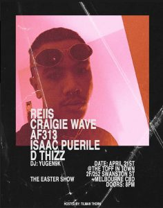 Melbourne rapper and singer, Reiis, will be performing his second Headline Show, this time at The Toff in Town on the 21st of April. Alongside Reiis are his support acts and friends; Craigie Wave, AF313, Isaac Puerile (Sydney) and D Thizz (USA). The announcement follows the release of his latest EP 'Not So Lonely Anymore', which was completed soon after the birth of his daughter 'Euphoria'. As well his more recent, melodic track 'Baby Teeth', Reiis' show at The Toff will be ringing with non-stop energy and excitement. After building reputation for himself in the underground scene since 2016, and almost a year long hiatus, the AF313 member has strayed away from projecting aggression through his work, and has added a far more beloved, euphonic style of music to his artistic variety. Reiis' latest and most proud repertoire will be showcased during his moment of triumph at The Toff in Town. You can listen to Reiis via all streaming platforms; Soundcloud, Spotify, Apple Music, Google Play and YouTube. Tickets Available via Moshtix. For more information: James Barnes – Publicist E: jamesbarnes.pr@gmail.com M: +61 416 984 901 REIIS & FRIENDS TAKE OVER THE TOFF APRIL 21ST PRESS PHOTO HERE TICKET LINK HERE EVENT LINK HERE EVENT ARTWORK HERE Reiis Social Media: Facebook Instagram EVENT DETAILS Venue: The Toff in Town Level 2, Curtin House 252 Swanston St, Melbourne VIC 3000 (03) 9639 8770 Date: Sunday 21st of April Doors Open: 8:00 PM Tickets Available at Door: $10 Presale Available via Moshtix: $10 + Booking Fee Link - http://bit.ly/Reiis-tickets 18+