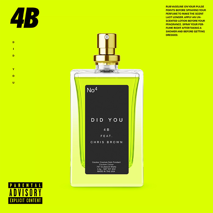 """Artists: 4B Title: Did You (ft. Chris Brown) Label: Ultra Records Release date: November 22, 2019 Download / Stream 4Breturns with an emotional heart-pounding single withRnBbad boyChris Brown. Enjoying the success of his latest albumIndigowith theDrake-assisted""""No Guidance"""" summer heater, that broke the internet, theVirginiasinger comes ready for cuffing season with an emotional break song with brutal honesty accompanied by4B's iconic bass melodies with a jersey house twist. """"Did You"""" follows4B's previous single """"Bang Bang,"""" where he proves his dynamic ability as a producer while exploring a new sound. Like the song """"Atomic Bomb"""" insinuates, the youngLA-basedproducer is showing no signs of slowing down and means business with his recent string of singles, including """"Told You"""" and the massiveFlosstradamusassisted """"Blackout."""" Robert McKeon Jr., better known as4B, may only be26years old, but he's already been honing his musical skills for nearly half of his life. TheAmerican DJand producer has relentlessly pursued his signature sound and vision, garnering support from some of the industry's legends likeSkrillex,DJ Snake,DiploandTiestofor his unique sound and meticulous production style. His trademark single was """"Pop Dat"""" withAazarin2015; the track became one of the most played track songs of the year and topped over12Mstreams onSpotifyalone, putting4Bfirmly on the map as one to be watched in the dance music scene. Since then, he has remixed the likes ofFetty Wap's """"My Way"""" withFlosstradamusandDJ Snake's """"Middle.""""4Bhas also earned himself somewhat of a cult following from his electric live performances, which include his wildly popular set atEDC Las Vegasright beforeZEDD, where he brought outSoulja Boyas a special guest.Bobbycontinues to evolve and mature as an artist, and we are excited to see what the next wave of his career brings. 4B's upcoming dates: Nov 23 -EDC Guangdong- Zhuhai, China Nov 27 -DAER Nightclub- Atlantic City, NJ Nov 30 -DAER Nightclub- Hollywood, FL"""
