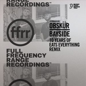 EATS EVERYTHING SERVES A SHINING REWORK OF OBSKÜR'S 'BAYSIDE' ON FFRR CHAMPIONED ACROSS RADIO 1 WITH CONTINUED SUPPORT FROM PETE TONG, DANNY HOWARD AND ANNIE MAC, 'BAYSIDE' SITS COMFORTABLY IN R1'S B PLAYLIST