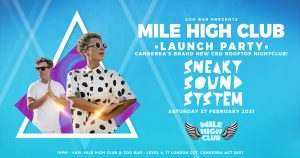 INTRODUCING CANBERRA'S BRAND NEW CBD ROOFTOP NIGHTCLUB: MILE HIGH CLUB @ ZOO BAR Launching: Saturday 27th February - featuring: Sneaky Sound System
