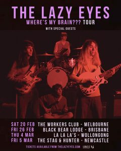 THE LAZY EYES ANNOUNCE THEIR OWN UNDER 18'S FESTIVAL 'LAZYFEST' + MORE 'WHERE'S MY BRAIN???' TOUR DATES ADDED