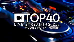 Clubbing TV unveils its 2021 Top 40 Live Streaming DJs